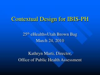 Contextual Design for IBIS-PH