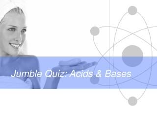 Jumble Quiz: Acids & Bases