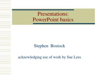 Presentations:   PowerPoint basics