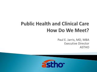 Public Health and Clinical Care How Do We Meet?