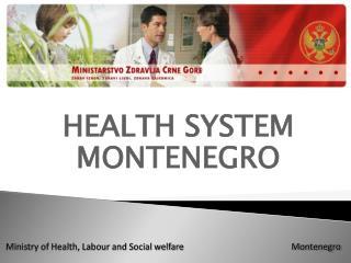 HEALTH SYSTEM MONTENEGRO