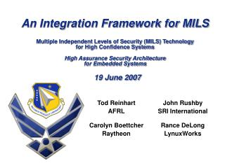 An Integration Framework for MILS   Multiple Independent Levels of Security MILS Technology for High Confidence Systems
