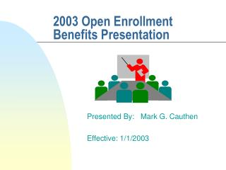 2003 Open Enrollment Benefits Presentation