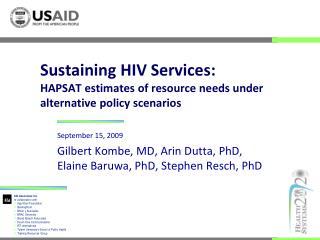 Sustaining HIV Services: HAPSAT estimates of resource needs under alternative policy scenarios
