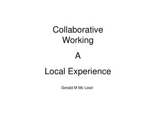 Collaborative Working A Local Experience