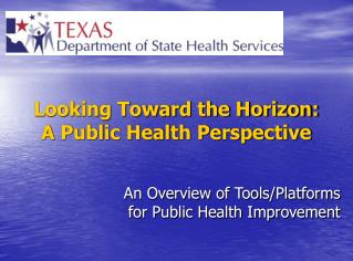 Looking Toward the Horizon: A Public Health Perspective