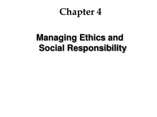 Managing Ethics and Social Responsibility