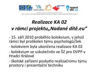 """Realizace KA 02 v rámci projektu""""Nadané dítě. eu """""""