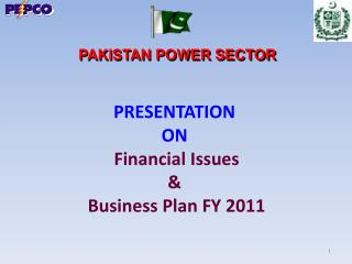 PRESENTATION ON  Financial Issues  &  Business Plan FY 2011