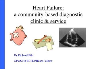 Heart Failure:  a community-based diagnostic clinic & service