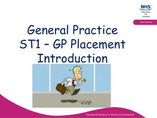 General Practice  ST1 – GP Placement  Introduction