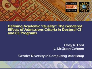 Holly R. Lord J. McGrath Cohoon Gender Diversity in Computing Workshop