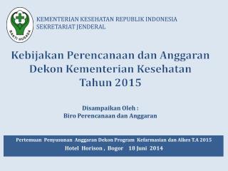 KEMENTERIAN KESEHATAN  REPUBLIK INDONESIA SEKRETARIAT JENDERAL
