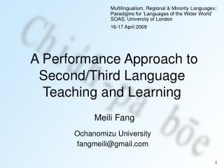 A Performance Approach to Second/Third Language Teaching and Learning
