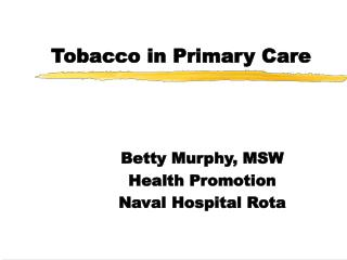 Tobacco in Primary Care
