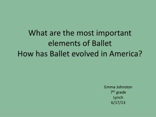 What are the most important elements of Ballet  How has Ballet evolved in America?