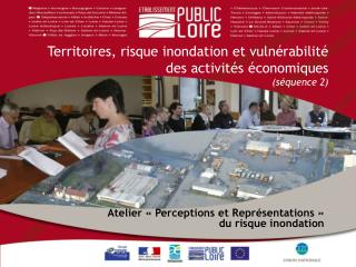 Atelier «Perceptions et Représentations» du risque inondation