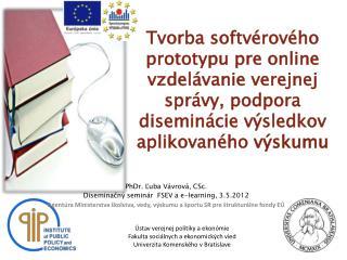 PhDr. Ľuba Vávrová, CSc.  Diseminačný seminár  FSEV a e-learning, 3.5.2012