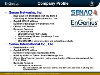 Senao Networks, Inc. 2006 Spun-off and become wholly owned