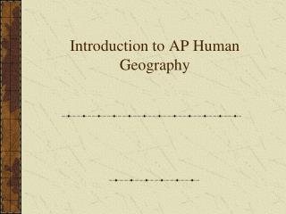 Introduction to AP Human Geography