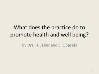 What does the practice do to promote health and well being?
