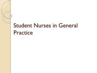 Student Nurses in General Practice