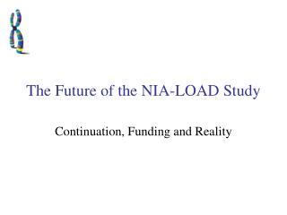 The Future of the NIA-LOAD Study
