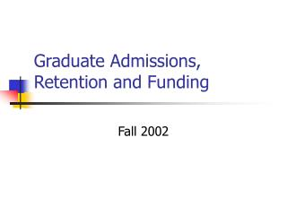 Graduate Admissions, Retention and Funding