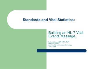 Standards and Vital Statistics: