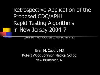 Retrospective Application of the Proposed CDC/APHL  Rapid Testing Algorithms  in New Jersey 2004-7