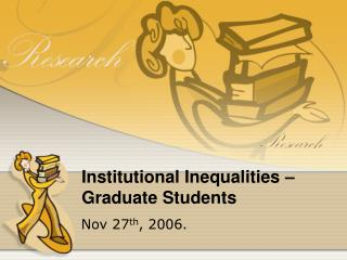Institutional Inequalities – Graduate Students