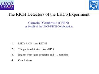 LHCb RICH1 and RICH2 The photon detector: pixel-HPD Images from laser, projector and …. particles
