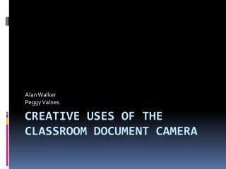 Creative Uses of the Classroom Document Camera