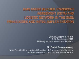 GMS BIZ Network Forum 6-10 September 2010 Mekong Institute  Khon kaen  Thailand