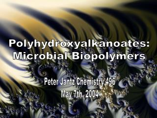 Polyhydroxyalkanoates: Microbial Biopolymers