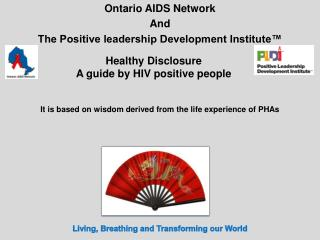 Ontario AIDS Network  And  The Positive leadership Development Institute™