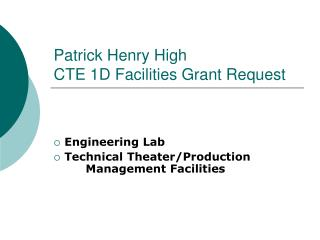 Patrick Henry High CTE 1D Facilities Grant Request