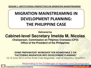 MIGRATION MAINSTREAMING IN DEVELOPMENT PLANNING:  THE PHILIPPINE CASE