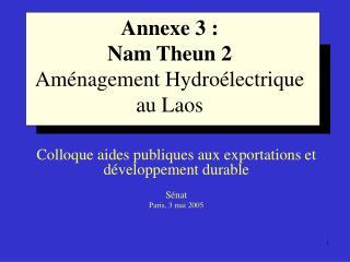 Annexe 3 :  Nam Theun 2 Aménagement Hydroélectrique au Laos