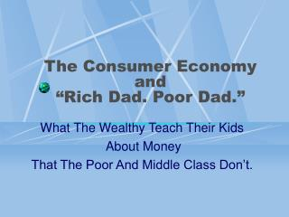 "The Consumer Economy and  ""Rich Dad. Poor Dad."""