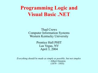 Programming Logic and  Visual Basic .NET