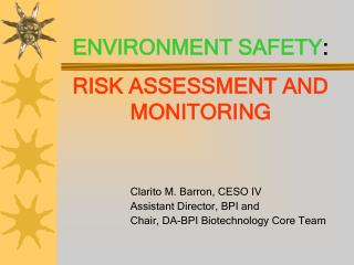 ENVIRONMENT SAFETY :  RISK ASSESSMENT AND MONITORING