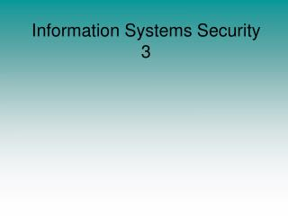 Information Systems Security 3