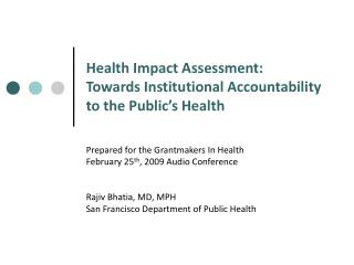 Health Impact Assessment:  Towards Institutional Accountability to the Public�s Health