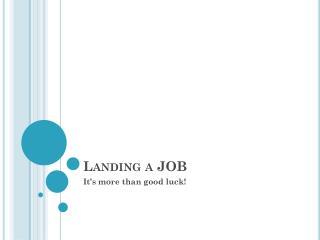 Landing a JOB