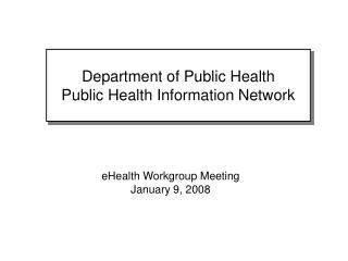 eHealth Workgroup Meeting January 9, 2008