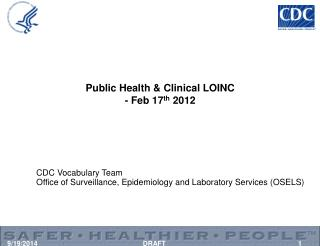 Public Health & Clinical LOINC - Feb 17 th  2012