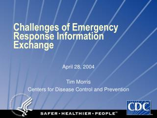 Challenges of Emergency Response Information Exchange