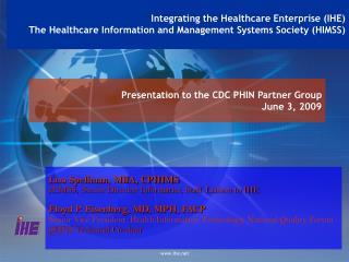 Lisa Spellman, MBA, CPHIMS HIMSS,  Senior Director Informatics, Staff Liaison to IHE