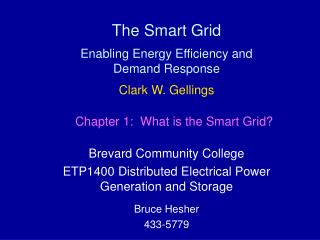 The Smart Grid Enabling Energy Efficiency and Demand Response Clark W. Gellings